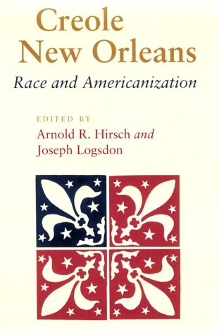 Creole New Orleans Race and Americanization  1992 edition cover
