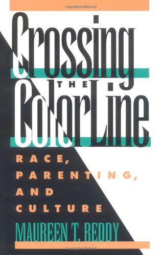 Crossing the Color Line Race, Parenting, and Culture  1996 edition cover
