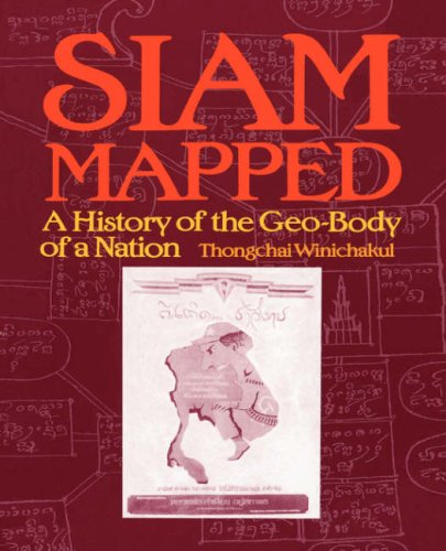 Siam Mapped A History of the Geo-Body of a Nation  1997 (Reprint) edition cover