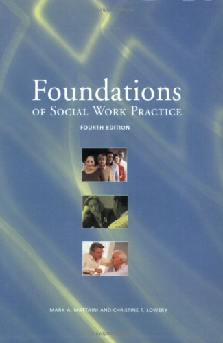 Foundations of Social Work Practice : A Graduate Text 4th 2007 edition cover