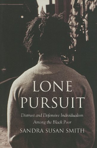 Lone Pursuit Distrust and Defensive Individualism among the Black Poor N/A edition cover
