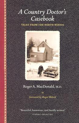 Country Doctor's Casebook Tales from the North Woods N/A 9780873514743 Front Cover