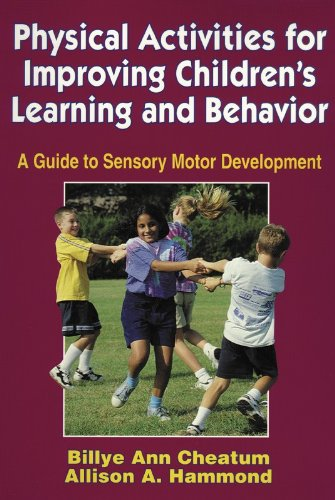 Physical Activities for Improving Children's Learning and Behavior A Guide to Sensory Motor Development  2000 edition cover