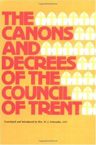 Canons and Decrees of the Council of Trent  Reprint  edition cover