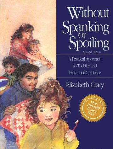 Without Spanking or Spoiling A Practical Approach to Toddler and Preschool Guidance 2nd (Revised) edition cover
