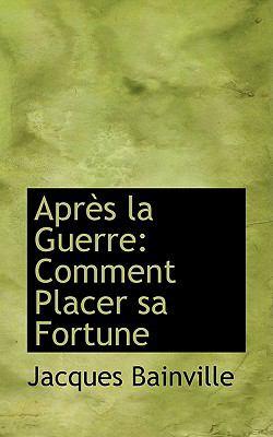 Aprfs la Guerre : Comment Placer sa Fortune  2009 edition cover