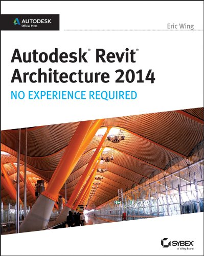 Autodesk Revit Architecture 2014 No Experience Required  2013 edition cover