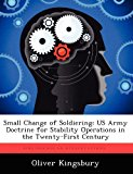 Small Change of Soldiering Us Army Doctrine for Stability Operations in the Twenty-First Century N/A 9781249909743 Front Cover