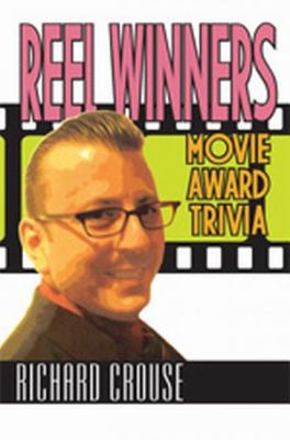 Reel Winners Movie Award Trivia  2005 9781550025743 Front Cover