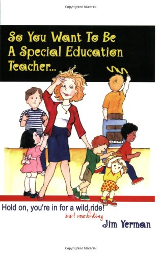 So You Want to Be a Special Education Teacher? Hold on, You're in for a Wild (But Rewarding) Ride!  2001 edition cover