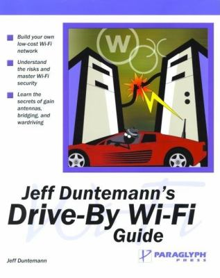 Jeff Duntemann's Drive-By Wi-Fi Guide   2003 9781932111743 Front Cover