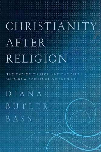 Christianity after Religion The End of Church and the Birth of a New Spiritual Awakening N/A edition cover