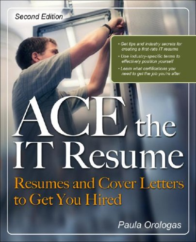 ACE the IT Resume Resumes and Cover Letters to Get You Hired 2nd 2007 (Revised) edition cover