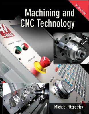 Machining and Cnc Technology: Student Text  2010 9780073373744 Front Cover