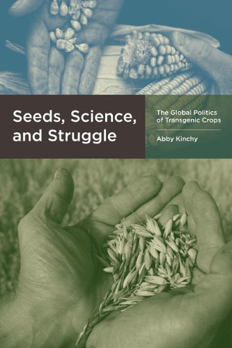 Seeds, Science, and Struggle The Global Politics of Transgenic Crops  2012 9780262517744 Front Cover