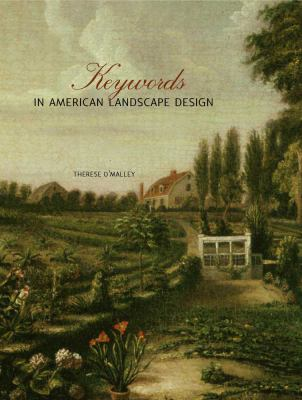 Keywords in American Landscape Design   2010 9780300101744 Front Cover