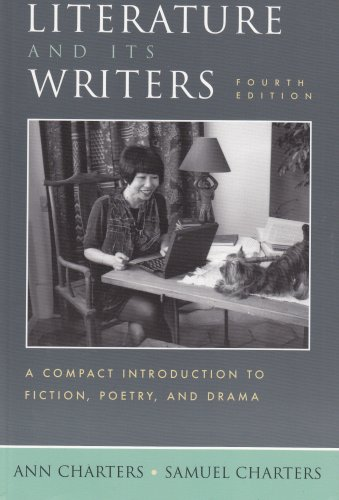 Literature and Its Writers A Compact Introduction to Fiction, Poetry, and Drama 4th 2007 9780312445744 Front Cover