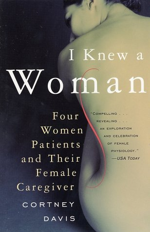 I Knew a Woman Four Women Patients and Their Female Caregiver  2002 edition cover