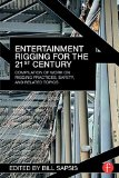 Entertainment Rigging for the 21st Century Compilation of Work on Rigging Practices, Safety, and Related Topics  2015 9780415702744 Front Cover