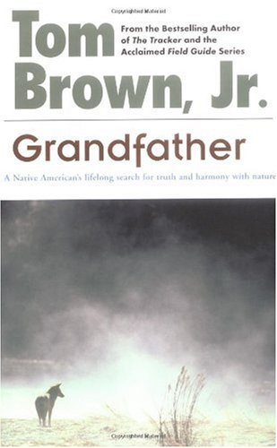 Grandfather A Native American's Lifelong Search for Truth and Harmony with Nature N/A edition cover