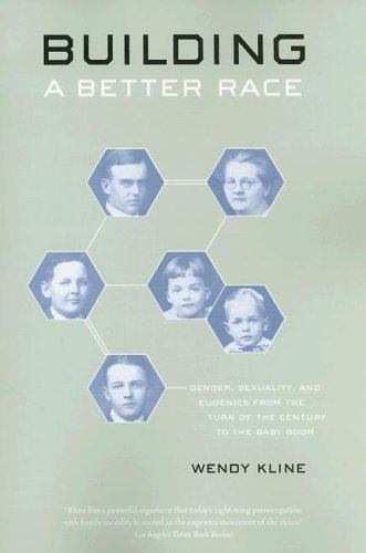 Building a Better Race Gender, Sexuality, and Eugenics from the Turn of the Century to the Baby Boom  2005 edition cover