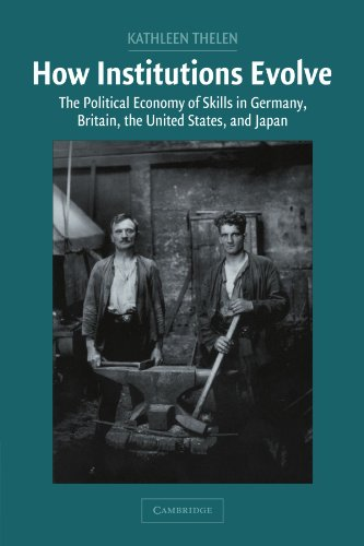How Institutions Evolve The Political Economy of Skills in Germany, Britain, the United States and Japan  2004 9780521546744 Front Cover