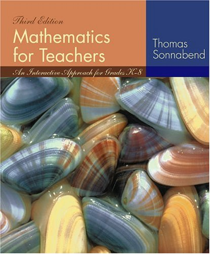 Mathematics for Teachers An Interactive Approach for Grades K-8 3rd 2004 (Revised) 9780534403744 Front Cover