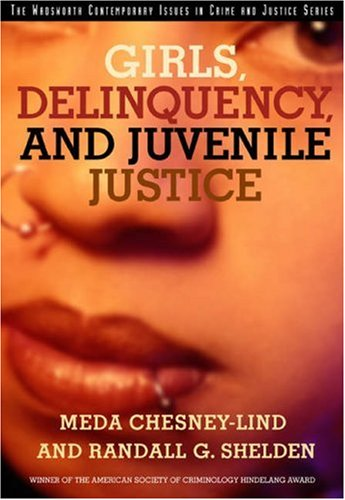Girls, Delinquency, and Juvenile Justice  3rd 2004 (Revised) 9780534557744 Front Cover