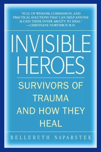 Invisible Heroes Survivors of Trauma and How They Heal Annotated edition cover