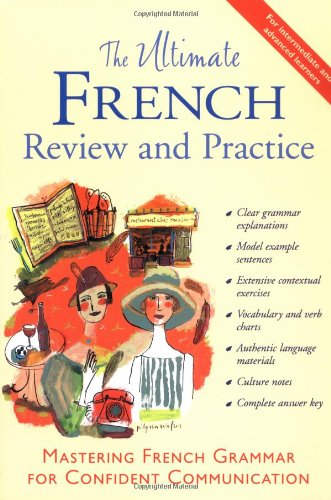 Ultimate French Review and Practice Mastering French Grammar for Confident Communication  1999 edition cover