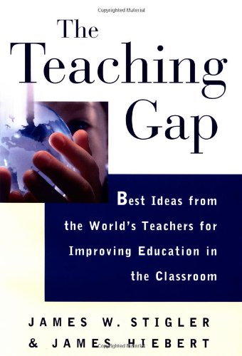 Teaching Gap Best Ideas from the World's Teachers for Improving Education in the Classroom  2005 edition cover
