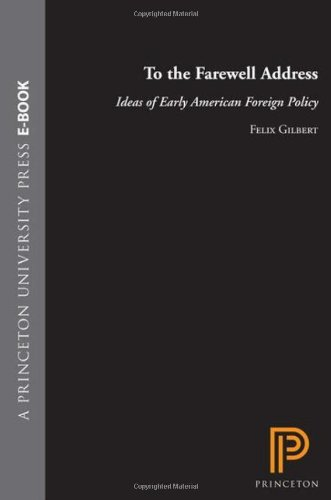 To the Farewell Address Ideas of Early American Foreign Policy  1961 edition cover