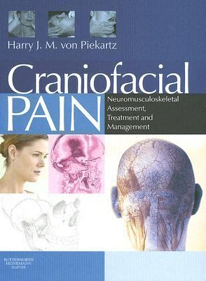 Craniofacial Pain Neuromusculoskeletal Assessment, Treatment and Management  2007 9780750687744 Front Cover