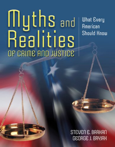 Myths and Realities of Crime and Justice What Every American Should Know  2009 edition cover