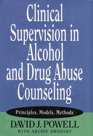 Clinical Supervision in Alcohol and Drug Abuse Counseling Principles, Models, Methods  1993 edition cover