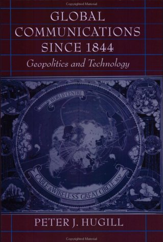Global Communications Since 1844 Geopolitics and Technology  1999 edition cover