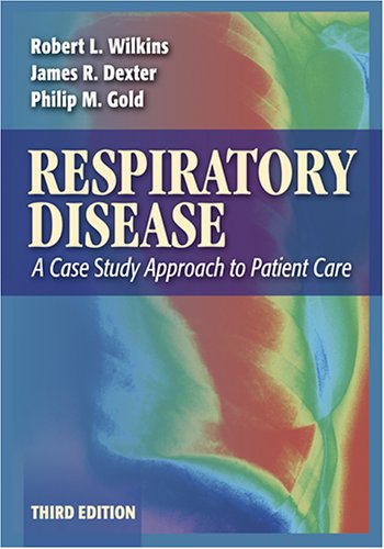 Respiratory Disease A Case Study Approach to Patient Care 3rd 2007 (Revised) edition cover