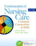 Fundamentals of Nursing Care: Concepts, Connections, and skills 1st 2014 edition cover
