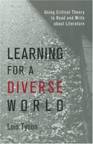 Learning for a Diverse World Using Critical Theory to Read and Write about Literature  2001 edition cover