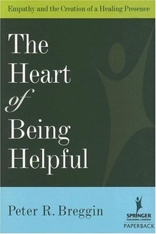 Heart of Being Helpful Empathy and the Creation of a Healing Presence  2006 edition cover