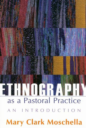 Ethnography As a Pastoral Practice An Introduction  2008 edition cover