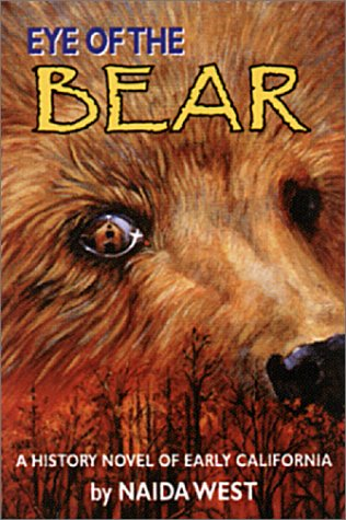 Eye of the Bear : A History Novel of Early California 2nd 2001 edition cover