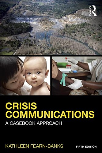 Crisis Communications: A Casebook Approach  2015 9781138923744 Front Cover