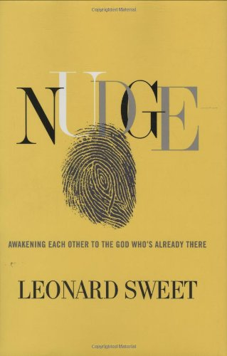 Nudge Awakening Each Other to the God Who's Already There  2010 9781434764744 Front Cover