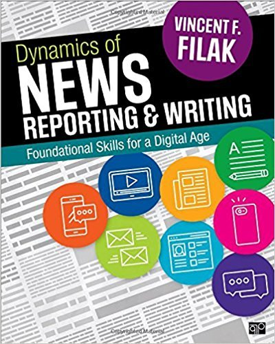Dynamics of News Reporting and Writing Foundational Skills for a Digital Age  2019 (Revised) 9781506344744 Front Cover