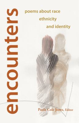 Encounters Poems about Race, Ethnicity and Identity  2010 9781558965744 Front Cover