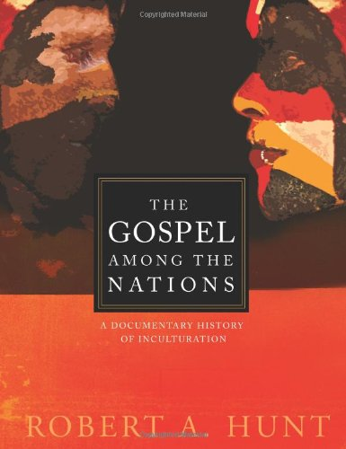 Gospel among the Nations A Documentary History of Inculturation ASM #46  2010 edition cover