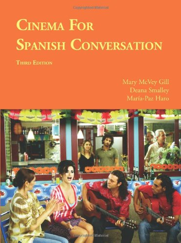 Cinema for Spanish Conversation  3rd 2010 (Revised) 9781585103744 Front Cover