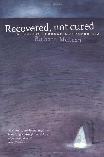 Recovered, Not Cured A Journey Through Schizophrenia  2003 edition cover