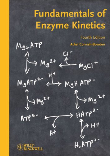 Fundamentals of Enzyme Kinetics  4th 2012 edition cover